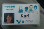 Yes, my husband is one of the original Weezer Fan Club members and is darn proud of it too...