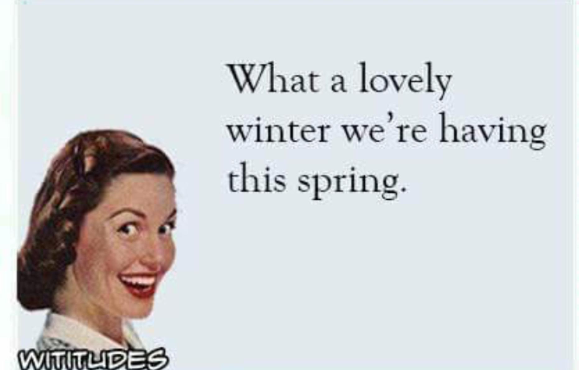 Fleeting Flashes of Spring – Late Week Rain Likely – Weekend Slush Potential – Please Send Help
